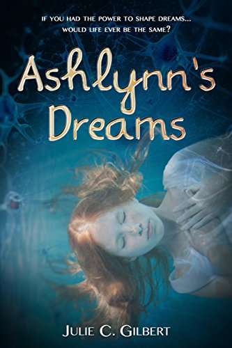Book: Ashlynn's Dreams (Devya's Children Book 1) by Julie C. Gilbert