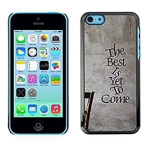 Caucho caso de Shell duro de la cubierta de accesorios de protección BY RAYDREAMMM - Apple iPhone 5C - The Best Is Yet To Come Inspiring Message