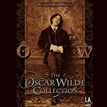 The Oscar Wilde Collection Performance by Oscar Wilde Narrated by James Marsters, Jacqueline Bisset, Alfred Molina, Roger Rees, Eric Stoltz, Charles Busch, Yeardley Smith