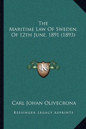 The Maritime Law Of Sweden, Of 12th June, 1891 (1893) PDF