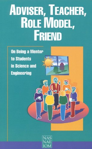 Adviser, Teacher, Role Model, Friend: On Being a Mentor to Students in Science and Engineering