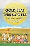 img - for Gold Leaf and Terra-cotta: Burmese Crafts throughout History book / textbook / text book