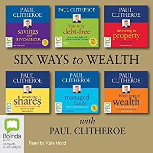 Six Ways to Wealth with Paul Clitheroe Audiobook