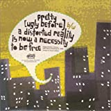 Pretty (Ugly Before) / A Distorted Reality Is Now A Necessity To Be Free