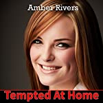 Tempted at Home: Forbidden Taboo Erotica | Amber Rivers