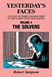 img - for Yesterday's Faces, Volume 4: The Solvers (Yesterday's Faces, a Study of Series Characters in the Early) book / textbook / text book