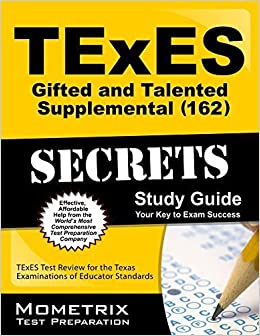 Book TExES (162) Gifted and Talented Supplemental Exam Secrets Study Guide: TExES Test Review for the Texas Examinations of Educator Standards