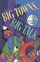 Big Towns, Big Talk: Poems