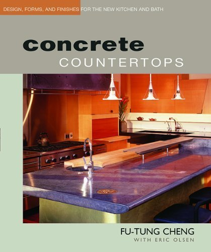 Taunton 070599 Fu-Tung Cheng with Eric Olsen Concrete Countertops Book Contains Design, Forms, and Finishes for the New Kitchen and Bath by Bon Tool by Taunton