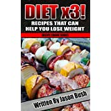 Diät x3 - Recipes That Can Help You Lose Weight