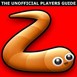 Slither.io: The Unofficial Underground Tips & Secrets Guide