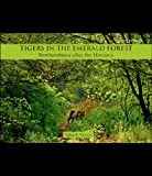 Tigers in the Emerald Forest : Ranthambhore after the Monsoon, Thapar, Valmik, 0198082193