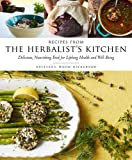 Product review for Recipes from the Herbalist's Kitchen: Delicious, Nourishing Food for Lifelong Health and Well-Being