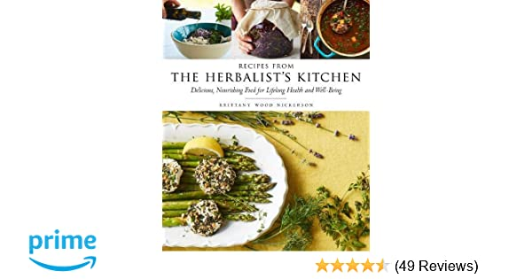 Recipes from the Herbalist's Kitchen: Delicious, Nourishing
