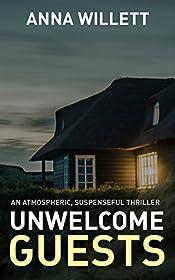 UNWELCOME GUESTS: An atmospheric, suspenseful thriller