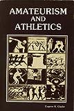 Amateurism and Athletics, Eugene Glader, 0918438136