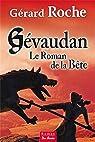 Gévaudan : Le roman de la Bête par Roche