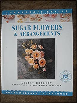 Book Sugar Flowers & Arrangements Sugarcraft Skills (Merehurst Sugarcraft) by Lesley Herbert (1995-01-15)