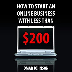 How to Start an Online Business with Less than $200 Audiobook