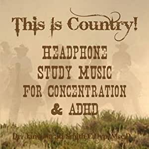 This is Country! Headphone Study Music for Concentration and ADHD