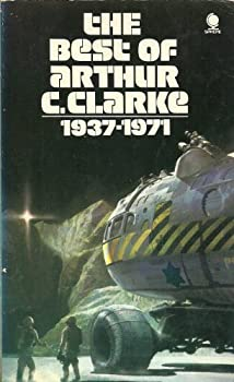 The Best of Arthur C. Clarke: 1937-1971 by Arthur C. Clarke