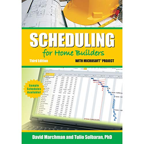 Scheduling for Home Builders with Microsoft Project (Microsoft Project Scheduling)
