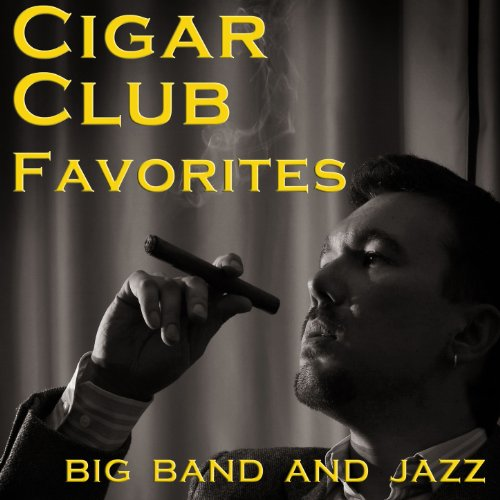 - Cigar Club Favorites: Big Band and Jazz