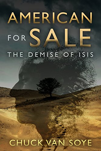 American for Sale: The Demise of ISIS by [Soye, Chuck Van]