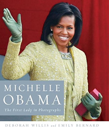 Michelle Obama: The First Lady in Photographs