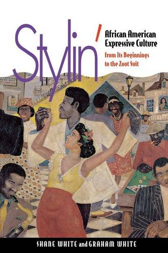 Books : Stylin': African American Expressive Culture, from Its Beginnings to the Zoot Suit