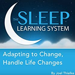 Adapting to Change, Handle Life Changes with Hypnosis, Meditation, and Affirmations