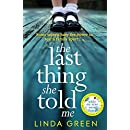 The Last Thing She Told Me: From The No 1 Bestselling Author of While My Eyes Were Closed