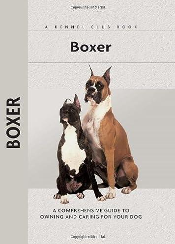 boxer comprehensive owner s guide william scolnik 9781593782061 rh amazon com Boxer Dog Breed Boxing Dog Boxer