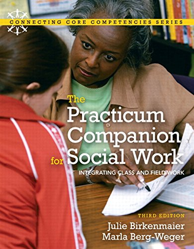 Practicum Companion for Social Work: Integrating Class and Fieldwork, The with MySocialWorkLab and Pearson eText (3rd Ed