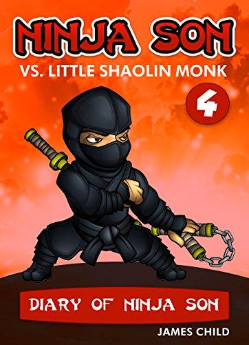 Ninja Son vs. Little Shaolin Monk (Diary of Ninja Son Book 4)