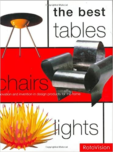 The best tables chairs lights innovation and invention in the best tables chairs lights innovation and invention in design products for the home mel byars 9782880468323 amazon books malvernweather Gallery
