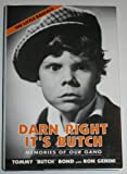 Darn Right It's Butch: Memories of Our Gang