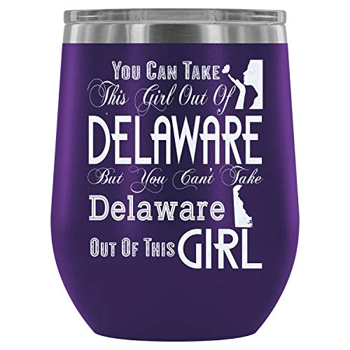 Steel Stemless Wine Glass Tumbler, Delaware Girl Wine Tumbler, You Can Take This Girl Out Of Delaware Vacuum Insulated Wine Tumbler (Wine Tumbler 12Oz - Purple) -