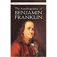 The Autobiography of Benjamin Franklin (illustrated) (English Edition)