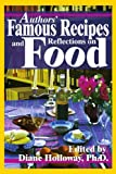 Authors' Famous Recipes and Reflections on Food, Diane E. Holloway, 0595243797