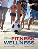 Total Fitness and Wellness Value Package (includes MyHealthLab Student Access Kit for Total Fitness and Wellness), Powers and Powers, Scott K., 0321540778