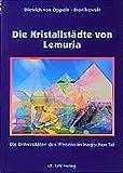 Die Kristallstädte von Lemuria: Die Universitäten des Wissens im Magischen Tal