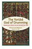 The Yoruba God of Drumming: Transatlantic Perspectives on the Wood That Talks