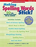 img - for Making Spelling Words Stick!: 50 Fun, Teacher-Tested Ideas for All Learners book / textbook / text book