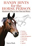 Handy Hints for the Horse Person, Karen Bush, 1616081066