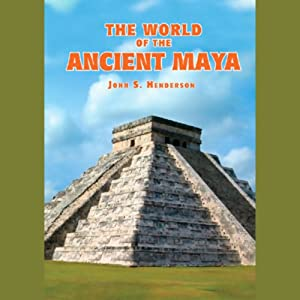 The World of the Ancient Maya Audiobook