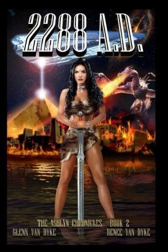 Download 2288 A.D.: A Time Travel Sci-fi Fantasy (The Ashlyn Chronicles) (Volume 2) ebook