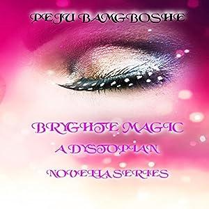 Bryghte Magic Audiobook