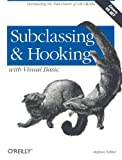 Subclassing and Hooking with Visual Basic, Stephen Teilhet, 0596001185