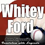 Ann Liguori's Audio Hall of Fame: Whitey Ford | Whitey Ford